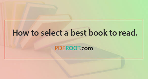 How to chose the best book to read - PDFROOT.com