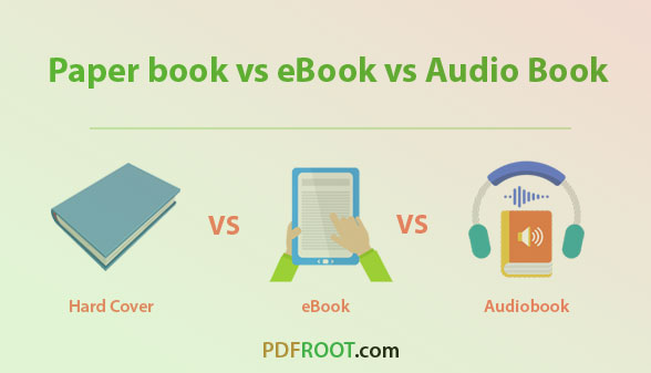 Paperbook vs eBook vs Audiobook - pdfroot.com